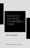 Sherlock Holmes & The Invisible Thing