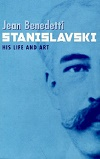 + Stanislavski - His Life and Art
