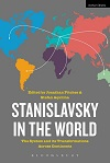 Stanislavsky in the World - The System and its Transformations Across Continents