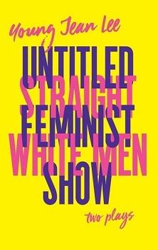 Straight White Men & Untitled Feminist Show