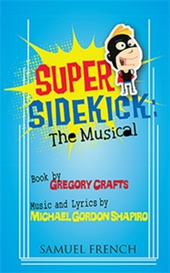 Super Sidekick - The Musical