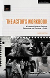 + The Actor's Workbook + Video - A Practical Guide to Training, Rehearsing and Devising
