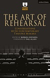 The Art of Rehearsal - Conversations with Contemporary Theatre Makers