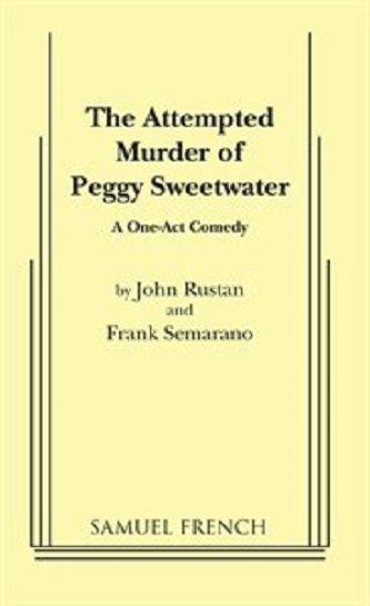 the attempted murder of peggy sweetwater john rustan frank semarano every play in the world. Black Bedroom Furniture Sets. Home Design Ideas