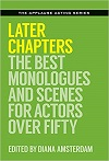Later Chapters - The Best Monologues and Scenes for Actors Over Fifty