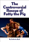 The Controversial Rescue of Fatty the Pig