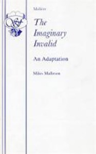 an analysis of the play the imaginary invalid by moliere