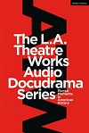 + The L.A. Theatre Works Audio Docudrama Series - Pivotal Moments in American History