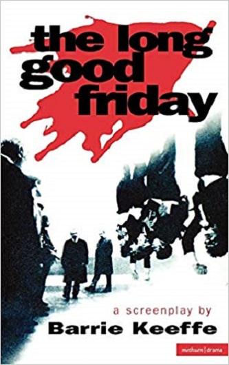 The Long Good Friday - A Screenplay