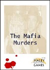 The Mafia Murders - An Interactive Murder Mystery Game