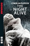+ The Night Alive - Nick Hern UK Edition