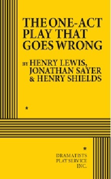 The One-Act Play That Goes Wrong - ACTING EDITION