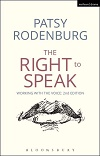 The Right to Speak - Working with the Voice - SECOND EDITION