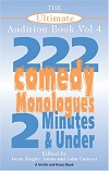 The Ultimate Audition Book - 222 Comedy Monologues - 2 Minutes And Under - VOLUME FOUR