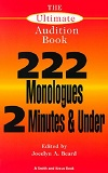 The Ultimate Audition Book - 222 Monologues 2 Minutes and Under - VOLUME ONE