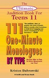The Ultimate Audition Book for Teens - 111 One-Minute Monologues by Type - VOLUME XI