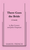 There Goes the Bride - ACTING EDITION USA