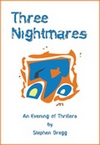 Three Nightmares - An Evening of Thrillers