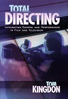 Total Directing - Integrating Camera and Performance in Film and Television