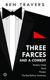 Travers - Three Farces and a Comedy