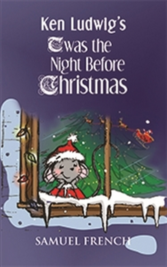 Twas The Night Before Christmas Ken Ludwig Every Play