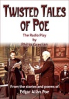 Twisted Tales of Poe  - Four Radio Plays