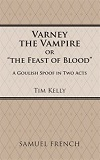 Varney the Vampire or The Feast of Blood - A Goulish Spoof in Two Acts