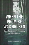 When the Promise was Broken - 13 Short Plays inspired by the Songs of Bruce Springsteen