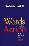 Words Into Action - Finding the Life of the Play